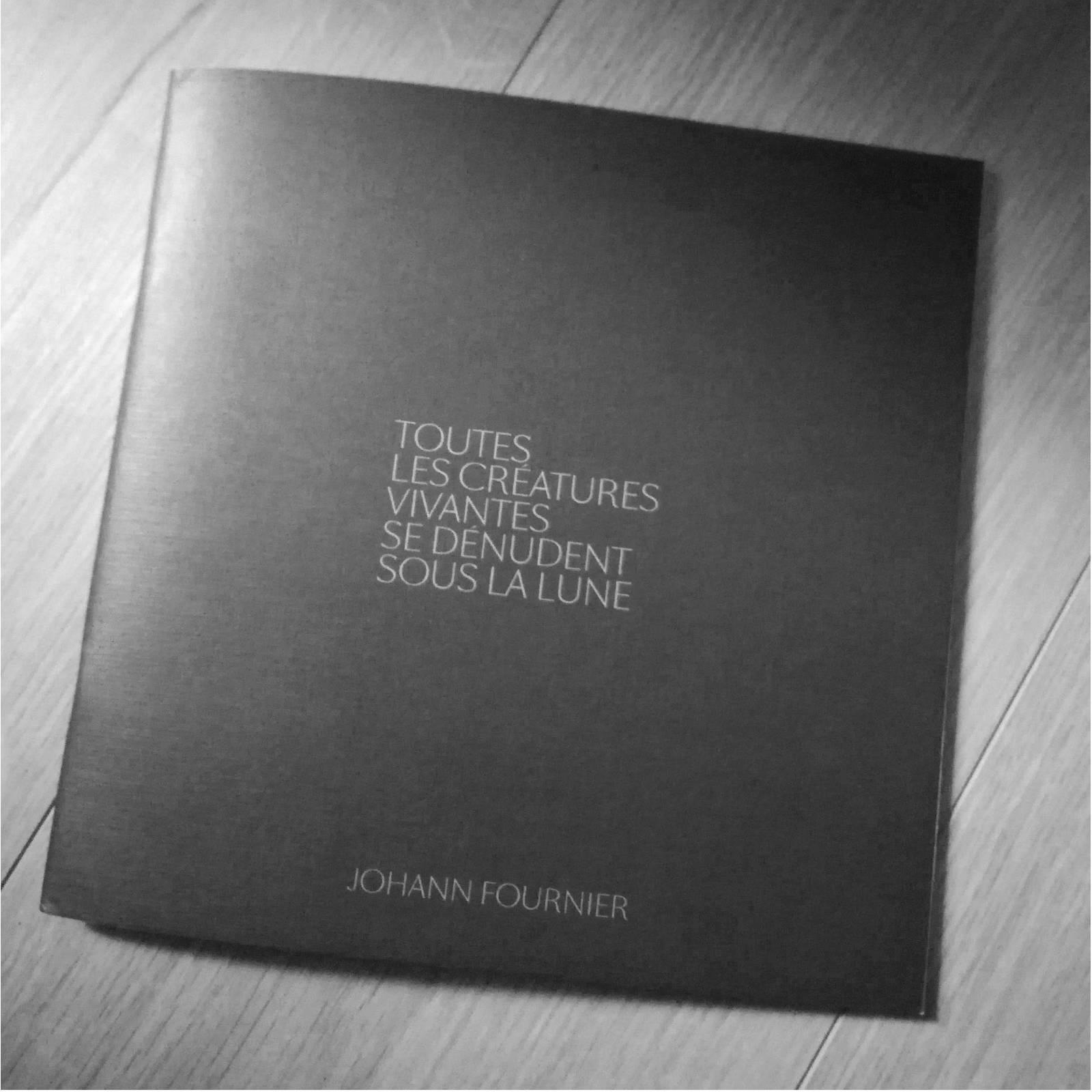 Toutes les créatures de Johann Fournier Catalogue (1)
